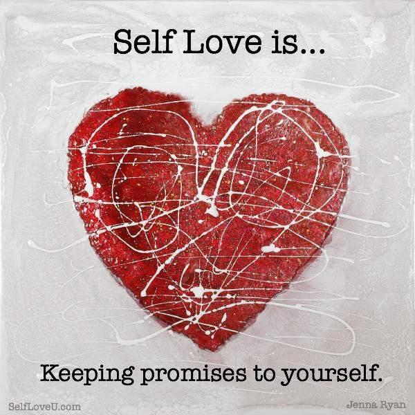 Self love is keeping promises to yourself.jpg