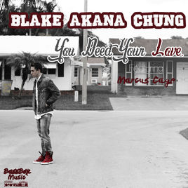 You Need Your Love   Blake Akana Chung