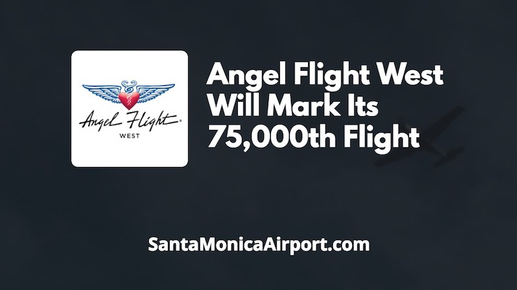 Angel Flight West Will Mark Its 75,000th Flight.jpg