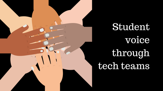 Student voice throughtech teams.png