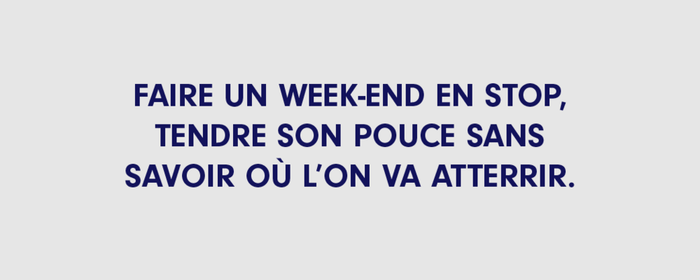 Faire un weekend en stop