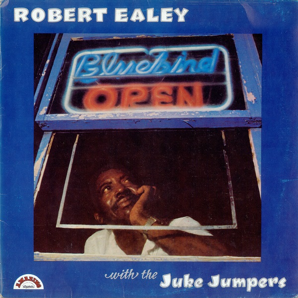 Front Cover – Robert Ealey and the Juke Jumpers – Bluebird Open (1981)