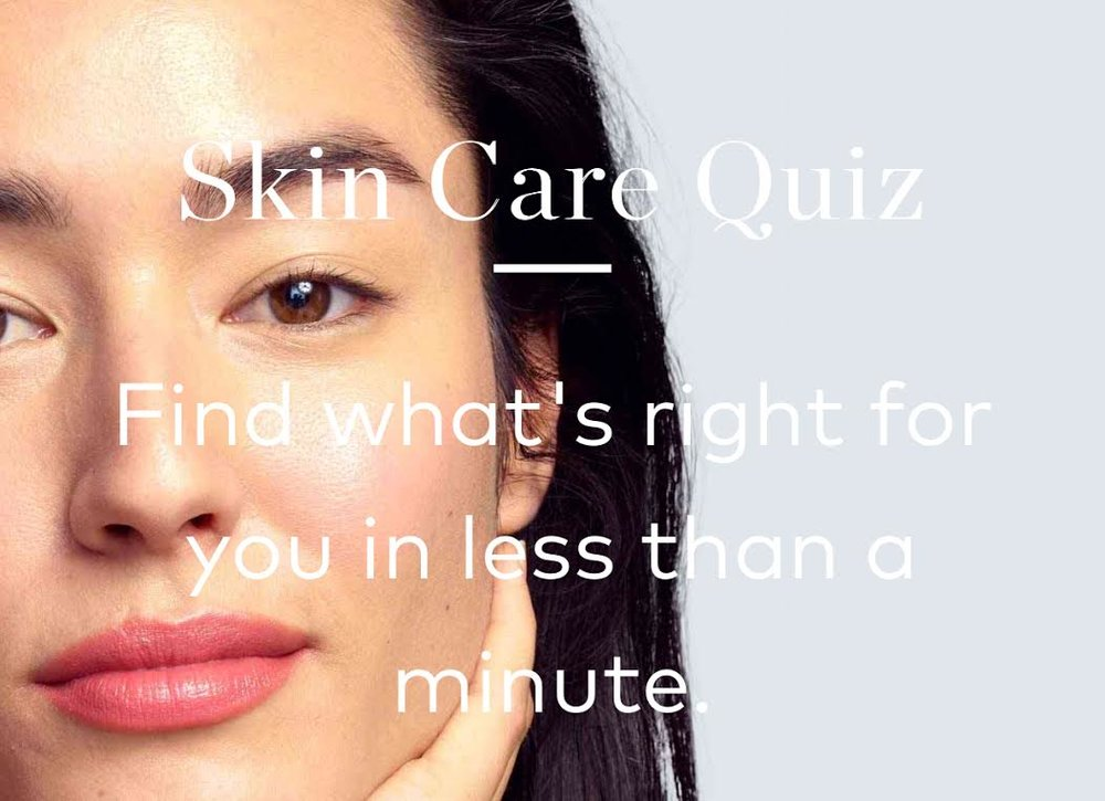 Take this skin care quiz to see which regimen is best for you and receive 10% off the collection recommended when you order!