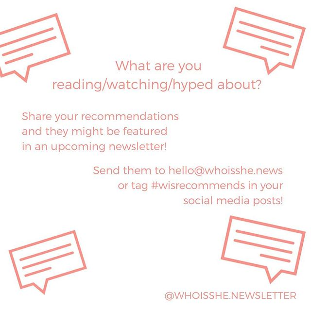Read a good book that's flying under the radar? Want to give a shout-out to an organization that's doing important work? Discovered the song that gets you through your morning commute? Tell #whoisshe📧 about it! Send your Who Is She Recommendations to hello@whoisshe.news or tag #wisrecommends in your posts to be featured in upcoming issue of the newsletter 🎉 . . . . #whoisshe📧 #wisnewsletter #ladiesinyourinbox #newsletter #email #subscribe #tellyourstory #creative #art #bookreview #shoutout #currentlyreading #whatsnew #insidescoop #recommendations #submit #newmusic #whatshappening #currentevents