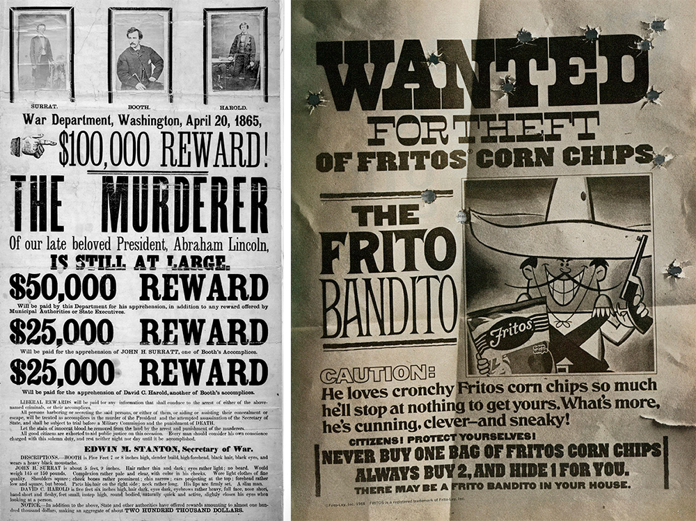 "An authentic WANTED poster for John Wilkes Booth (1865), and one for the ""Frito Bandito"" (1968)."