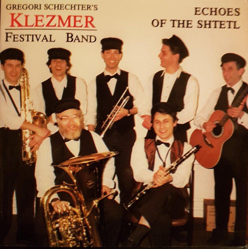 "Gregori Schechter's Klezmer Festival Band ""Echoes of the Shtetl"""