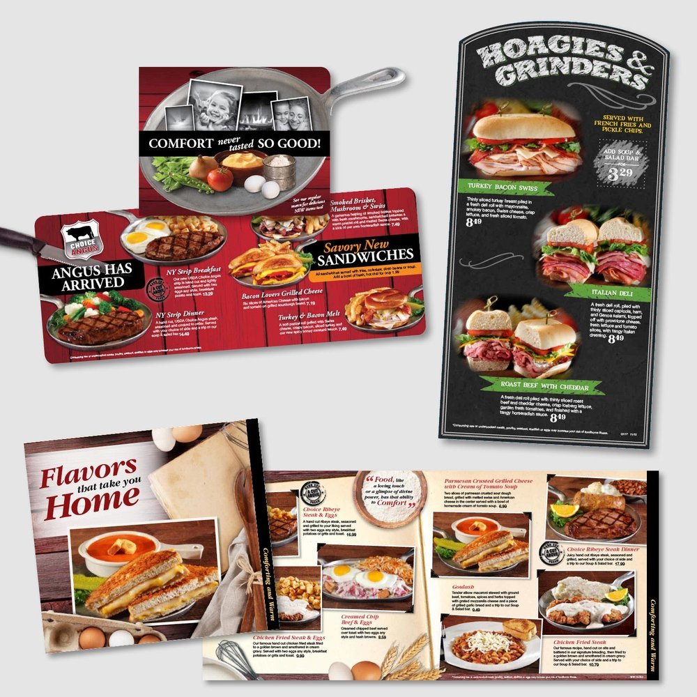 The Country Pride and Iron Skillet menu inserts were created to focus on limited time offerings of the season. These specials are often featured with creative themes that differ from the look of the everyday menu...chalk text on a blackboard, fresh ingredient images that make you think of home cooking and unique die-cuts or short folds.         work completed for Full Circle Creative