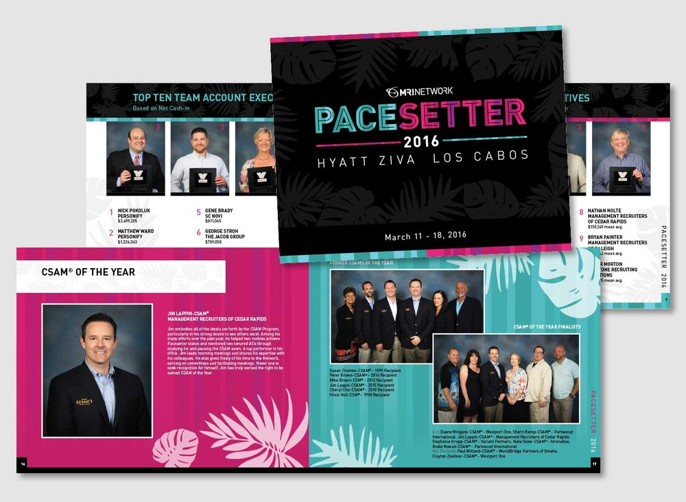 Each year the top recruiters and offices of MRINetwork are invited on a vacation getaway. A commemorative 32 page book is put together showcasing the award winners and events. The primarily black cover allows the teal and pink colors to pop on this award book design. The stripes and subtle leaf pattern ads texture to the look. These elements are continued on the inside spreads and featured awards and called out in the bright colors.       work completed for Full Circle Creative