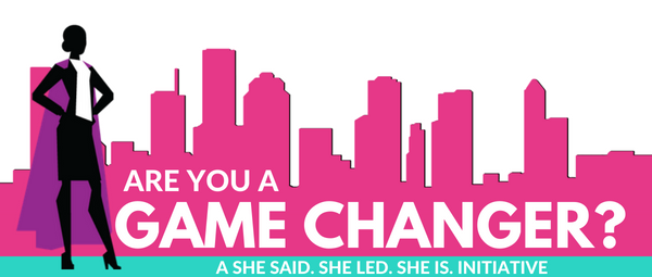 She Said - Are you a Game Changer?.png