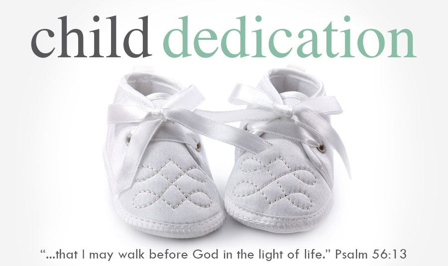 Child Dedication - Our next Child Dedication service will be held on Sunday, October 14 at 5:00 PM.Registration is closed.Our child dedication service at Hope Fellowship is intended to help every parent understand the importance and privilege of having and raising one's children.
