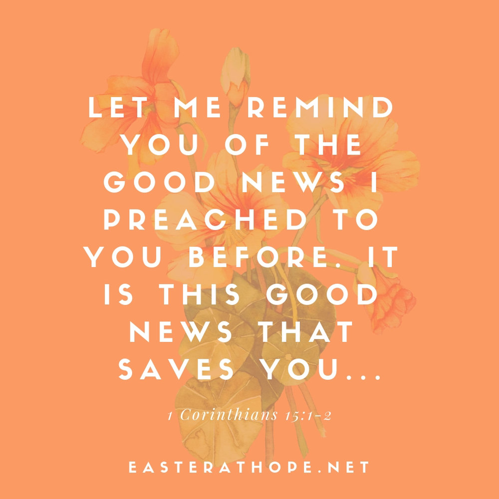 """I would love to have you join me for Easter this year! Message me or go to easterathope.net to find out details and times.  """"Let me now remind you, dear brothers and sisters, of the Good News I preached to you before. You welcomed it then, and you still stand firm in it.It is this Good News that saves you if you continue to believe the message I told you…"""" 1 Cor. 15:1-2"""
