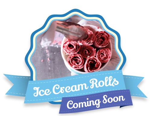 Our new fantastic ice cream rolls
