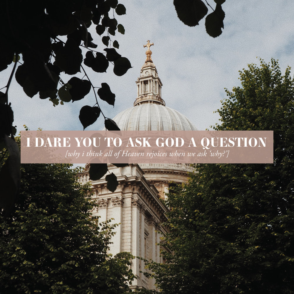 I dare you to ask God a Question