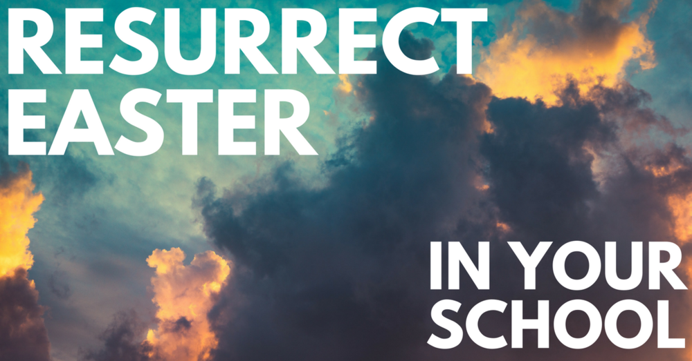 Resurrect Easter in Your School.png