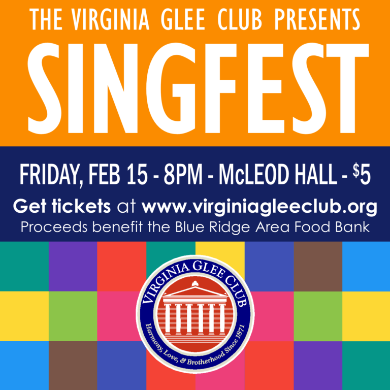Colorful poster promoting Singfest, presented by the Virginia Glee Club. The event takes place Friday, February 15, 2019 at 8 PM in McLeod Hall. Tickets are purchasable for $5 at virginiagleeclub.org, and the proceeds benefit the Blue Ridge Area Food Bank.
