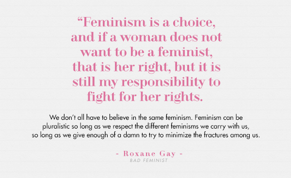 Roxane Gay  explains Bad Feminism much better than I ever could.