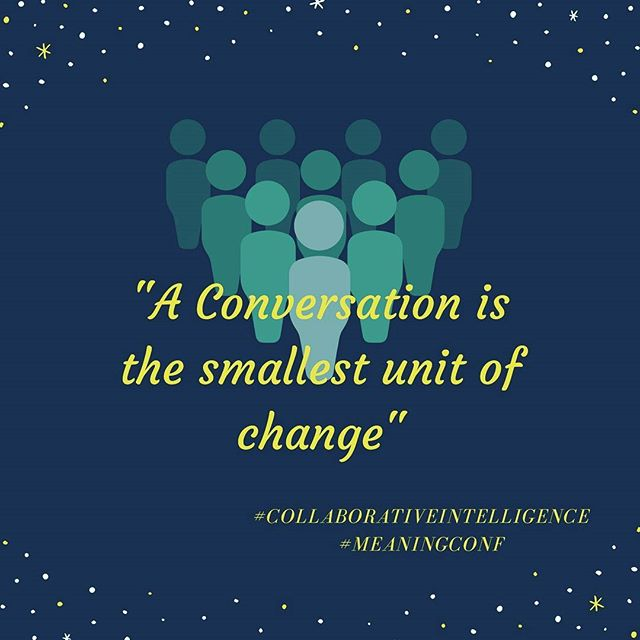 It all starts with a conversation #meaningconf  #collaborativeintelligence #training #management #culture #courage #performance #teal #businessintelligence #changemanagement #coaching #collective #communication #holacracy #humancapital #teambuilding #engagepeople #leadingteams #teamperformance #reinventingorganizations #tealorganizations #laloux #selfmanagement #selforganise #veränderungsmanagement