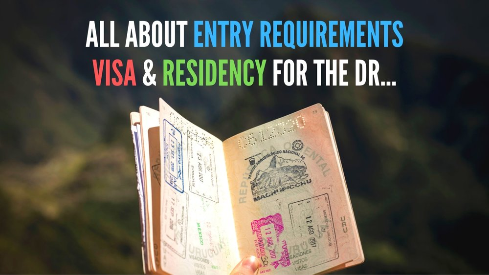 Entry Requirements, Visa & Residency in the Dominican Republic.jpg