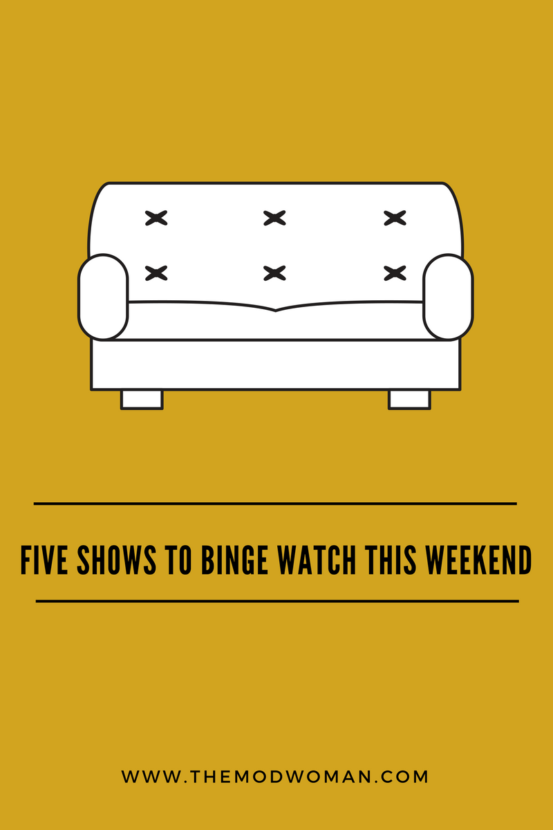 Five-Shows-To-Binge-Watch-This-Weekend.png