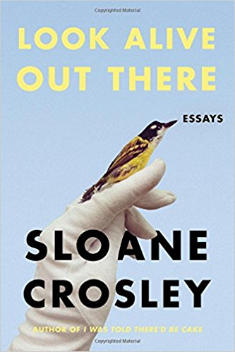 Look-Alive-Out-There-Sloane-Crosley.jpg