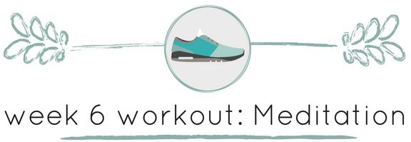 week 4 workout_ Meditation.png