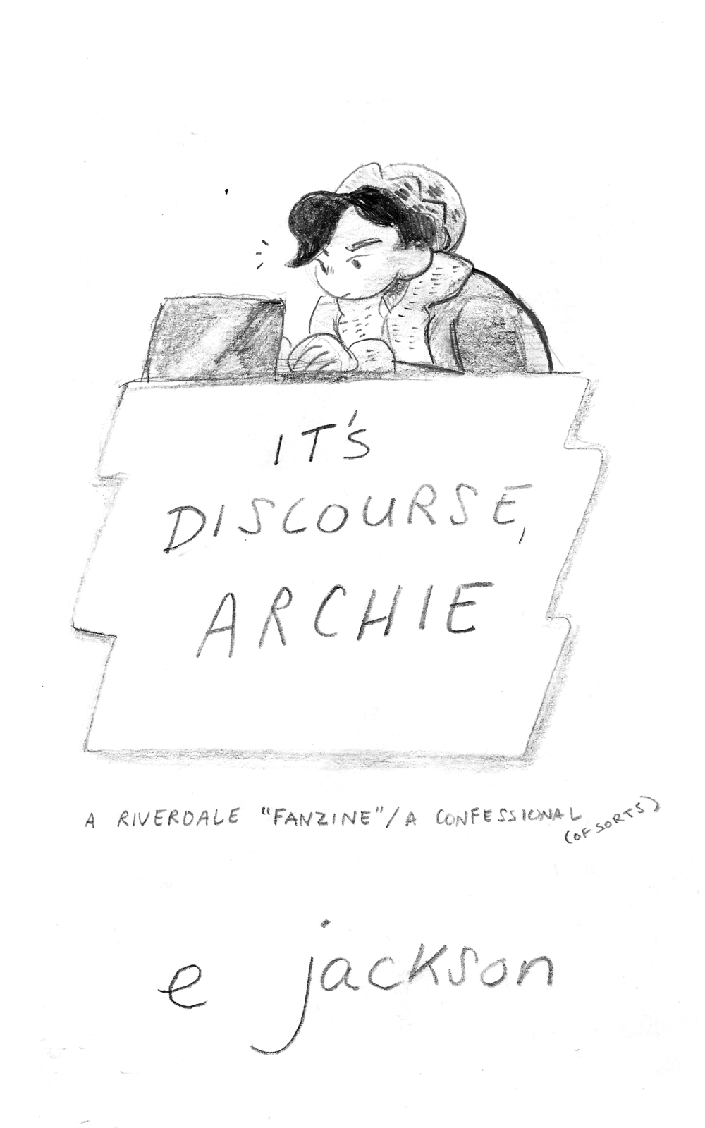 "IT'S DISCOURSE, ARCHIE , 8 pgs, 2018  riverdale ""fanzine"" + comic exploration of asexual identity + discourse"