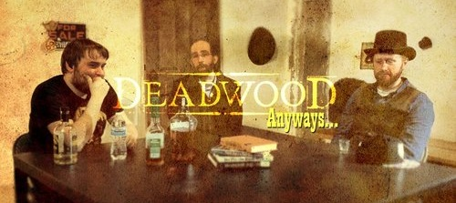 Anyways+Deadwood+Review