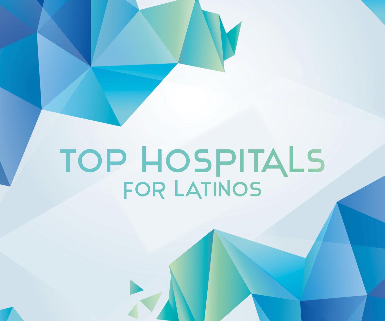 Top Hospitals For Latinos — Latino Leaders Magazine