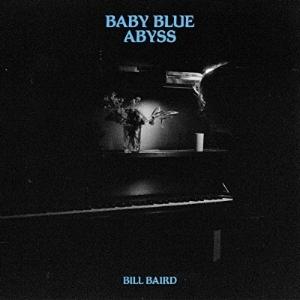 #004 - Bill Baird - 'Baby Blue Abyss'