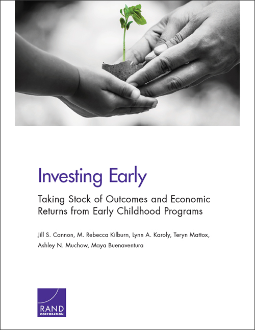 Investing Early - Taking Stock of Outcomes and Economic Returns from Early Childhood ProgramsRand Corporation