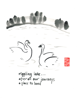 This commissioned piece from one friend to another honors a place that is very special to their extended family. The haiku reads:  rippling lake / after all our journeys / a place to land