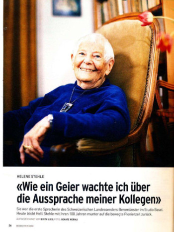 In 2008, a few months after Helli Stehle's 100th birthday, the Basler Beobachter ran a feature about her pioneering role in Swiss radio.