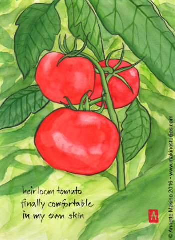 """heirloom tomato"" is 11×14, painted with sumi ink and Japanese watercolors on paper. It is available as a  greeting card  reading, ""may you find life so sweet and juicy it drips off your elbows."" © Annette Makino 2016"