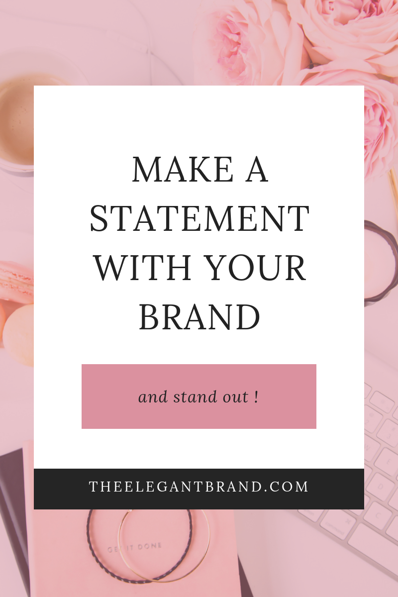 Make a statement with your brand to stand out
