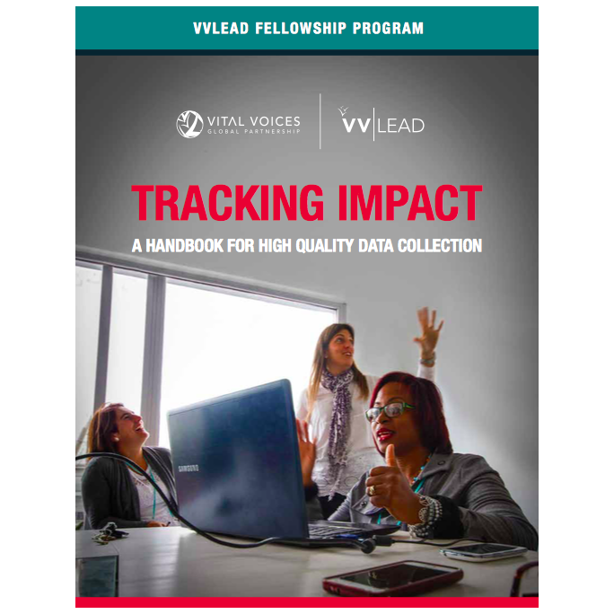 RECOMMENDED CITATION  VVLead Fellowship Program. 2016. Tracking Impact: A Handbook for High Quality Data Collection.