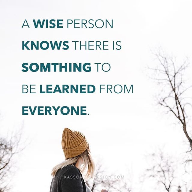 A thought for your Thursday.  #awiseperson #learnfromothers #learnfromeveryone #bissisterhood #graphicdesign #graphicdesigner #inspirationalquotes #typography #freelancer #freelancedesigner #freelancedesign #entrepreneurgraphicdesigner #entrepreneurdesigner #smallbusinessgraphicdesigner #smallbusinessgraphicdesign #designer #createdaily #createwithpurpose #catholiccreatives #striveforgreatness #beyourbestself