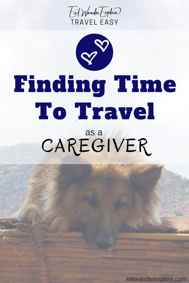 travel easy finding time to travel as a caregiver