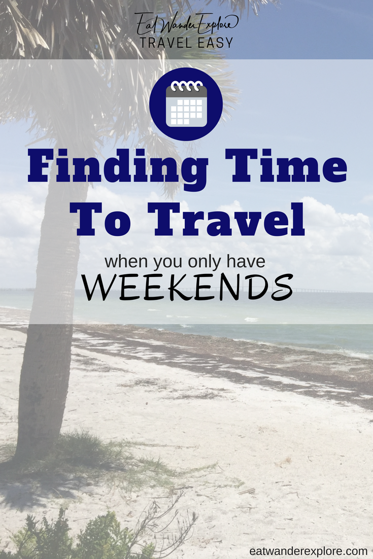Travel Easy finding time to travel only weekends