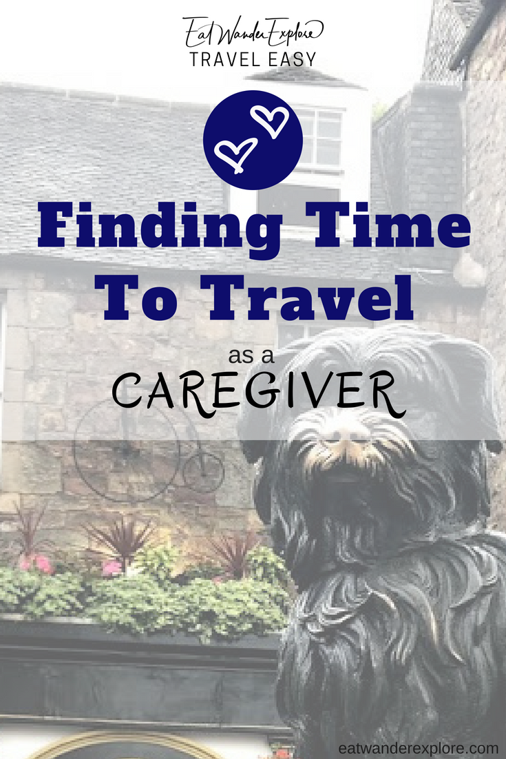 travel easy finding time as a caregiver - children, pets, parents