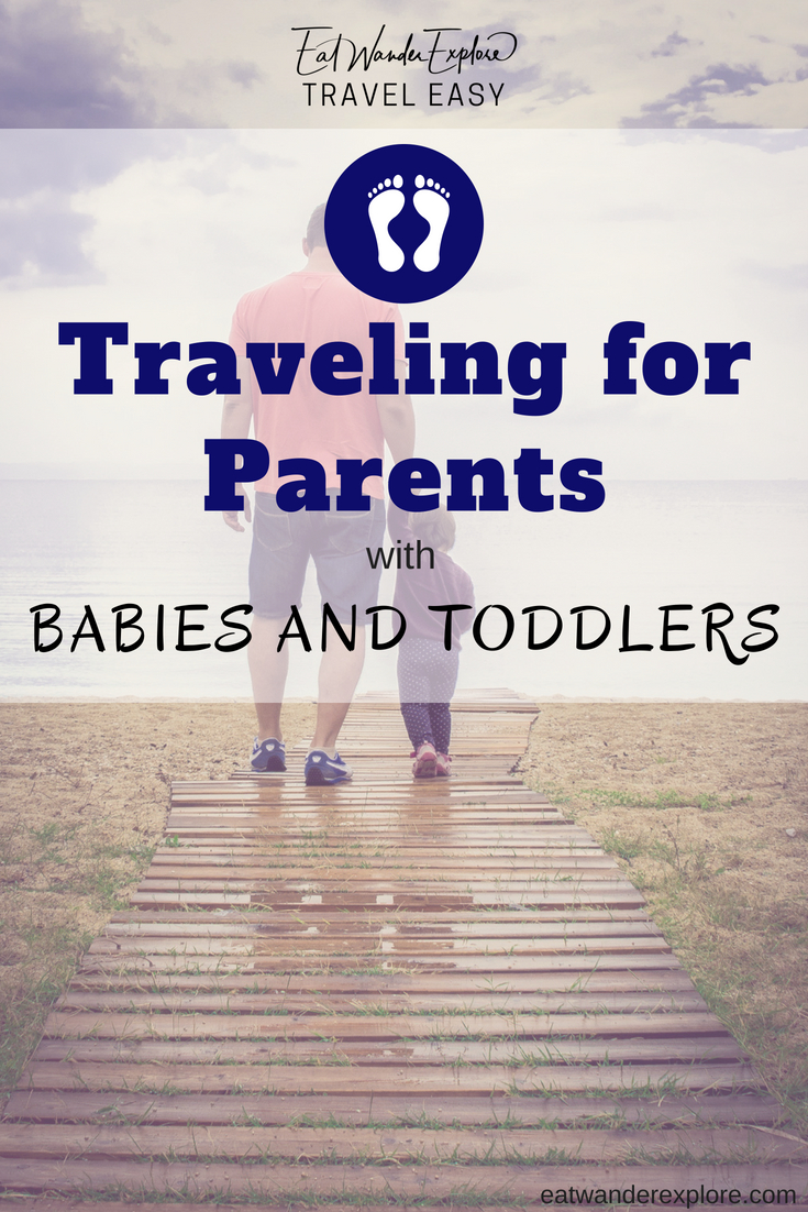 traveling parents with babies toddlers