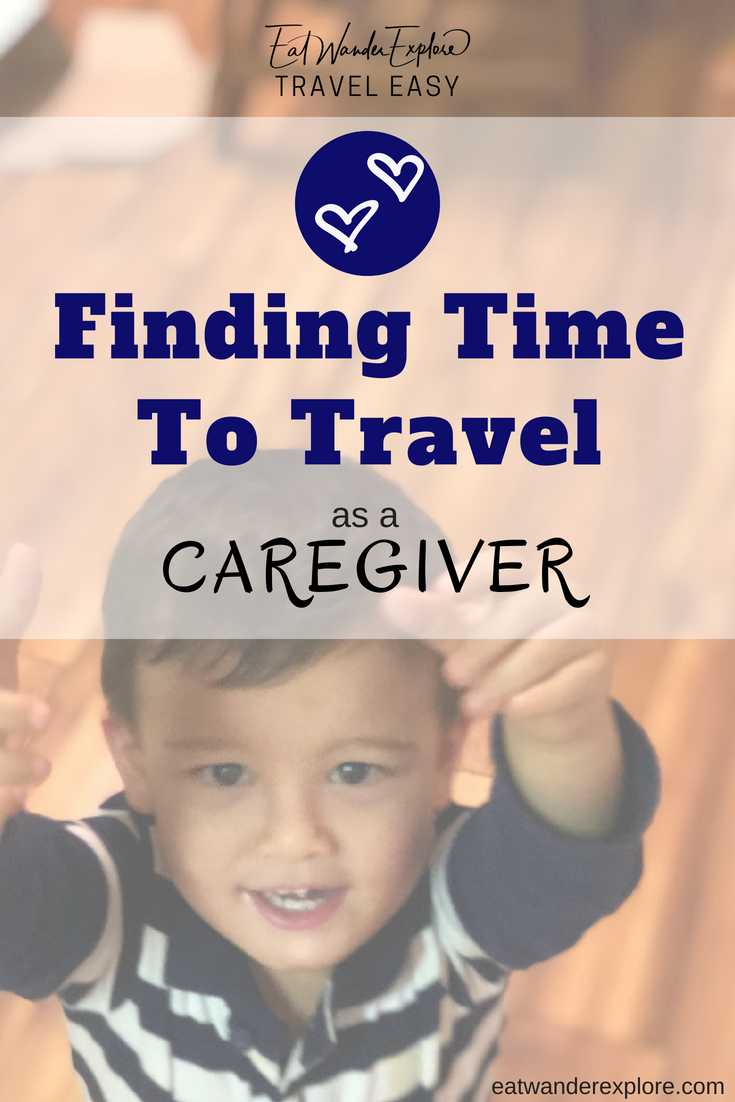 Travel Easy - Finding time as a caregiver of children - pets - elderly parents - kids - babies