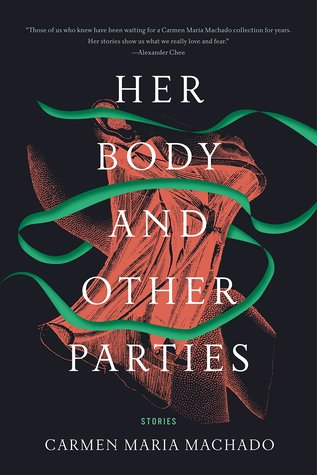 Her Body and Other Parties Haunted Me, and I Hope It Haunts You, Too