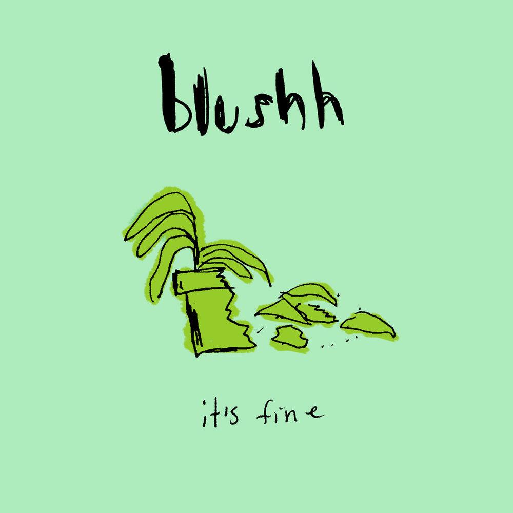 It's Fine by Blushh