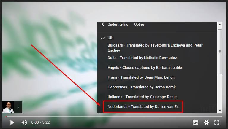 Selecteer de gewenste taal, in dit geval Nederlands. Als de optie 'Nederlands' er niet tussen staat, dan is de video nog niet vertaald. Is jouw favoriete video nog niet beschikbaar met Nederlandstalige ondertiteling? Laat het ons weten via  Facebook  en dan gaan we ermee aan de slag!