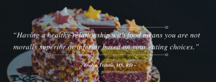 """""""Having a healthy relationship with food means you are not morally superior or inferior based on your eating choices."""" ― Evelyn Tribole, Intuitive Eating_ A Revolutionary Program That Works.png"""