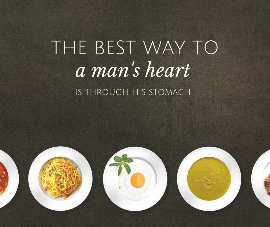 The best way to a man's heart is through his stomach! — Pleasure ...