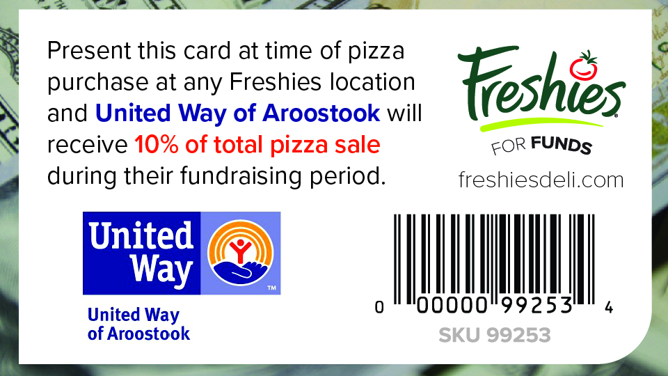 Support the  United Way of Aroostook  every time you buy a Freshies pizza by scanning this card at time of purchase!