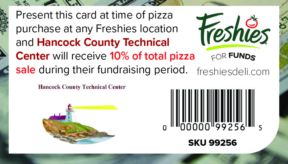 Support  Hancock County Technical Center  every time you buy a Freshies pizza by scanning this card at time of purchase!