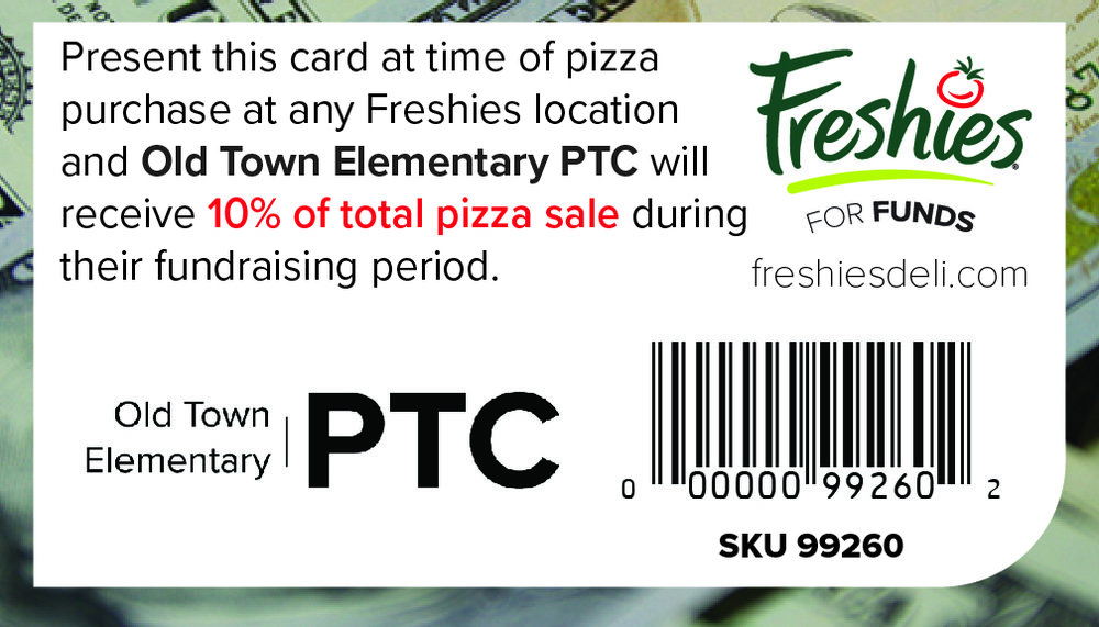 Support  Old Town Elementary PTC  every time you buy a Freshies pizza by scanning this card at time of purchase!