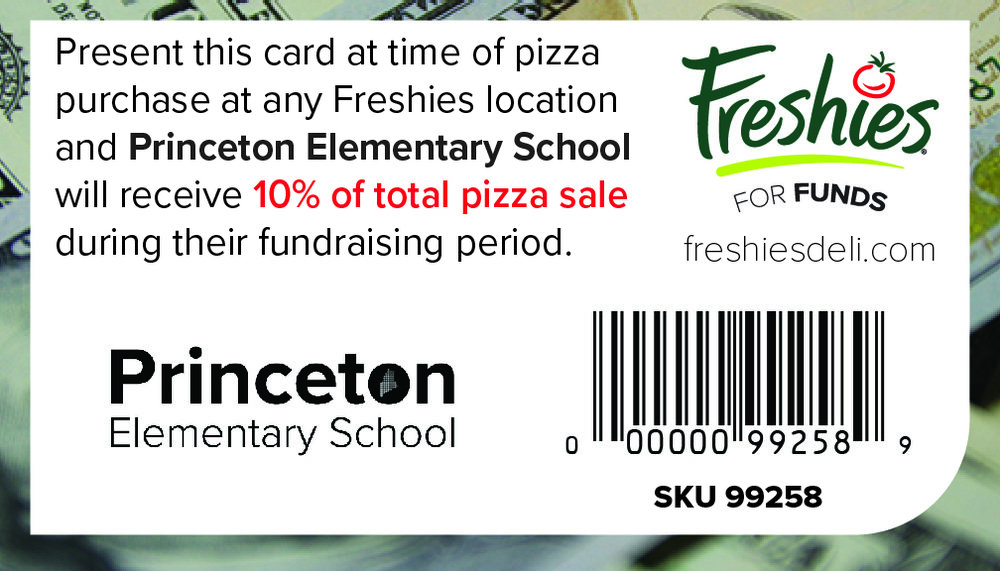Support  Princeton Elementary School  every time you buy a Freshies pizza by scanning this card at time of purchase!